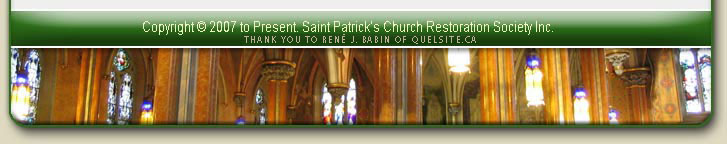 Saint Patrick's Church Restoration Society Inc. COPYRIGHT 2007 to Present.